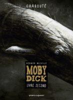 Moby Dick T2, Chabouté a superbement maitrisé l'œuvre de Melville