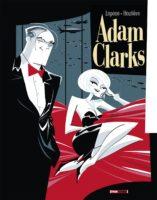 Adam Clarks, inclassable voleur, escroc, aventurier