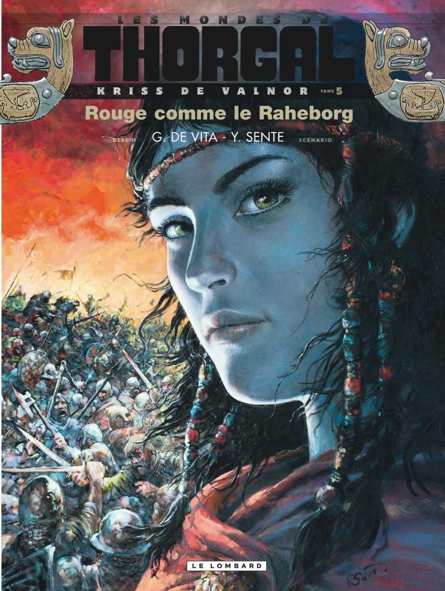 Kriss de Valnor T5, Rouge comme le Raheborg, de fureur et de sang
