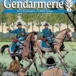 La Gendarmerie T2, de la Restauration à la Belle Époque