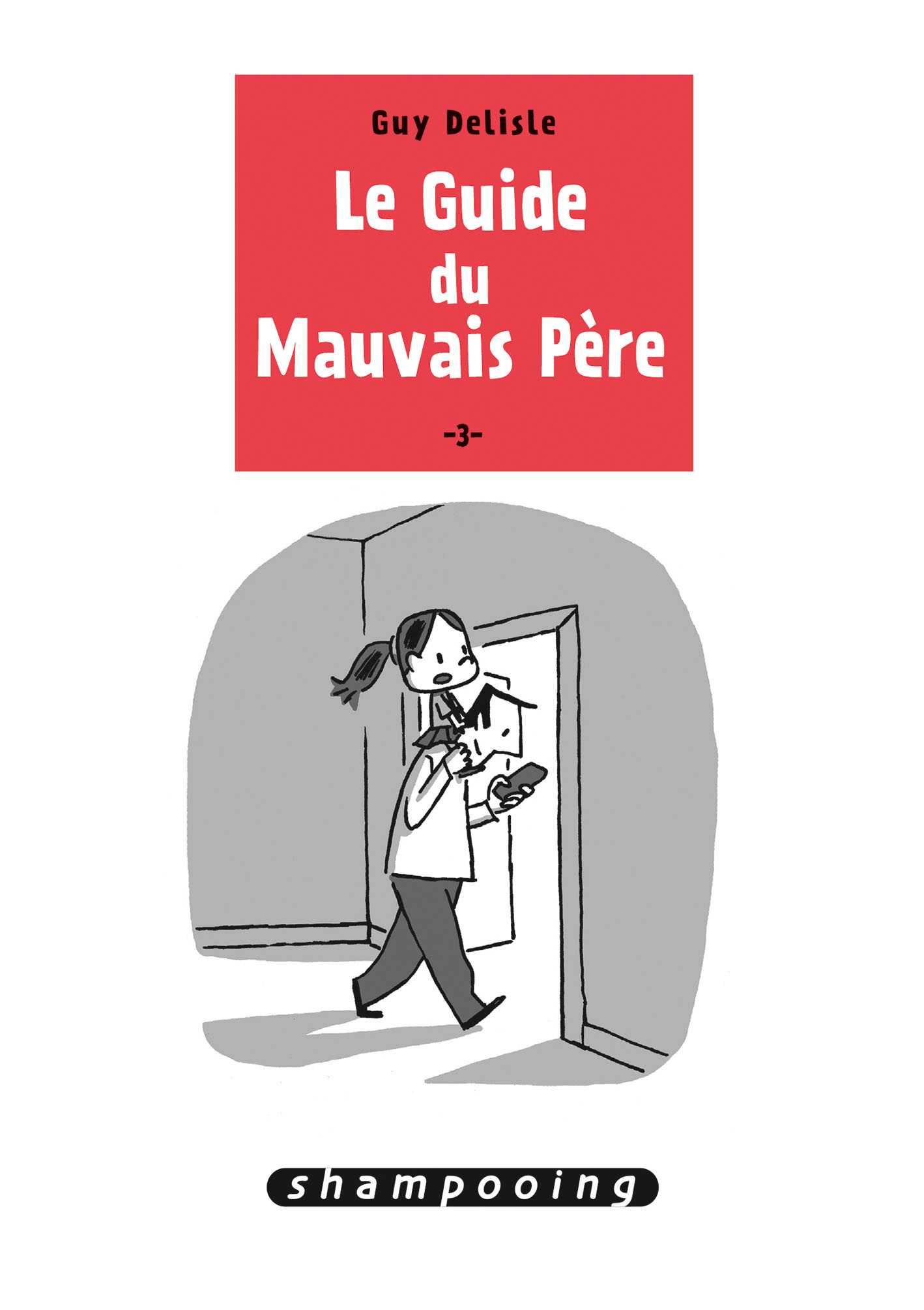 Le Guide du Mauvais père, le tome 3 avec Guy Delisle