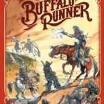 Rencontre : avec Buffalo Runner, Tiburce Oger à la conquête de l'Ouest