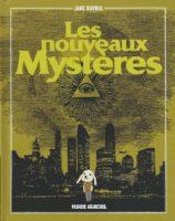 Les Nouveaux Mystères, la vérité enfin