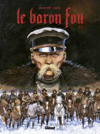 Le Baron fou, l'épopée de Roman Von Ungern-Sternberg
