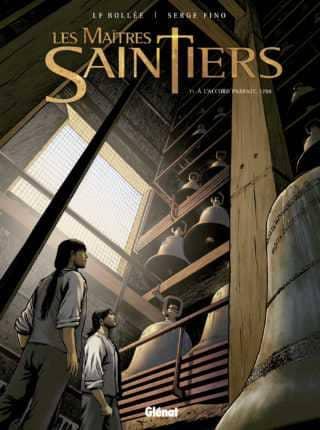 Les Maîtres Saintiers, sur le chemin des fondeurs de cloches
