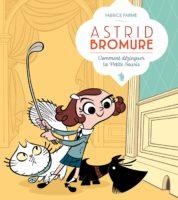 Astrid Bromure, comment dézinguer la petite souris ?