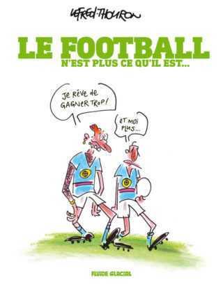 Le football n'est plus ce qu'il est...