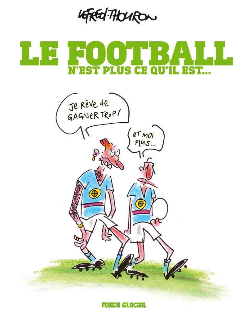 Le football n'est plus ce qu'il est... par Lefred-Thouron en pleine forme