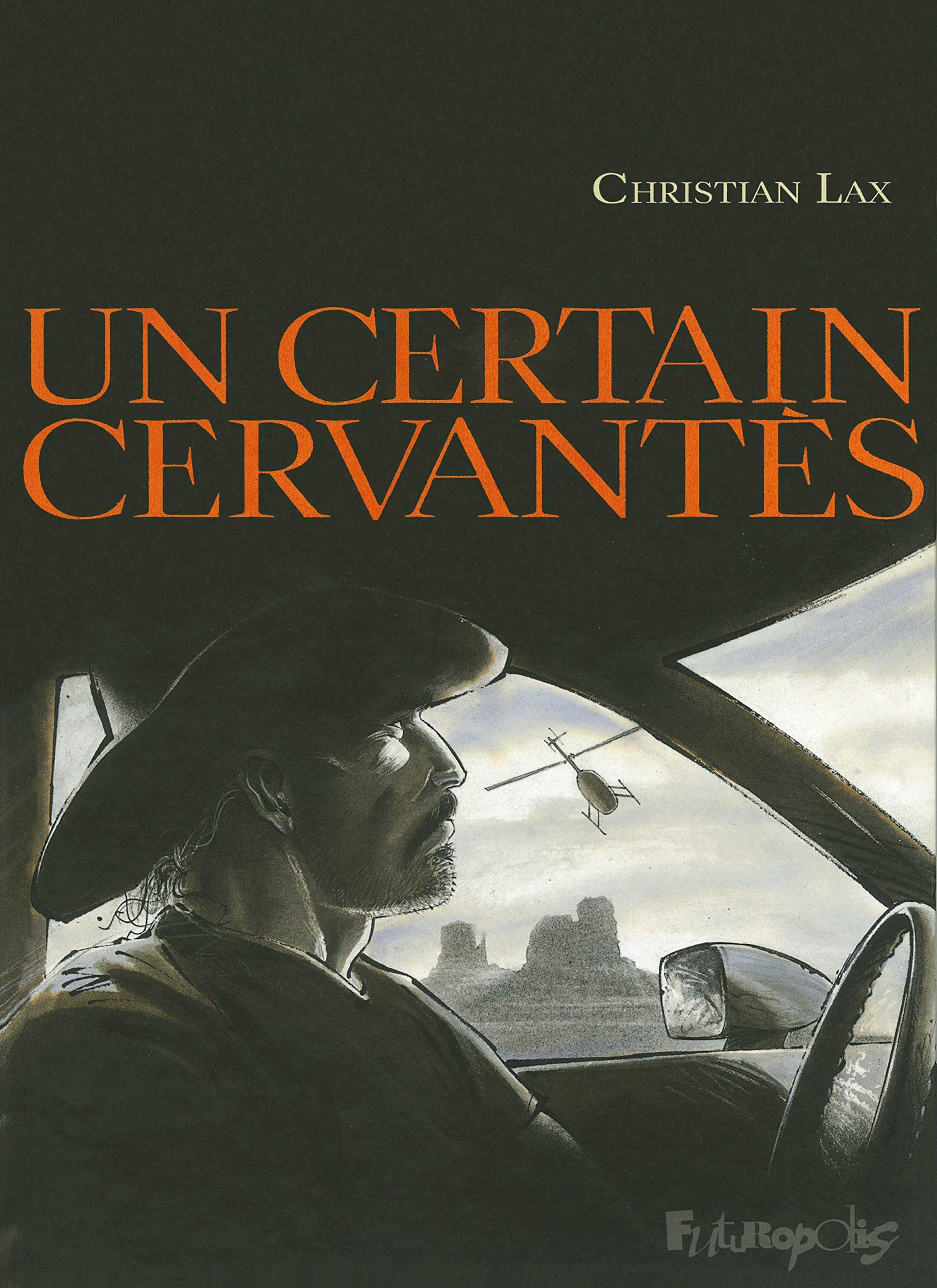 Un Certain Cervantès, chevalier des causes perdues