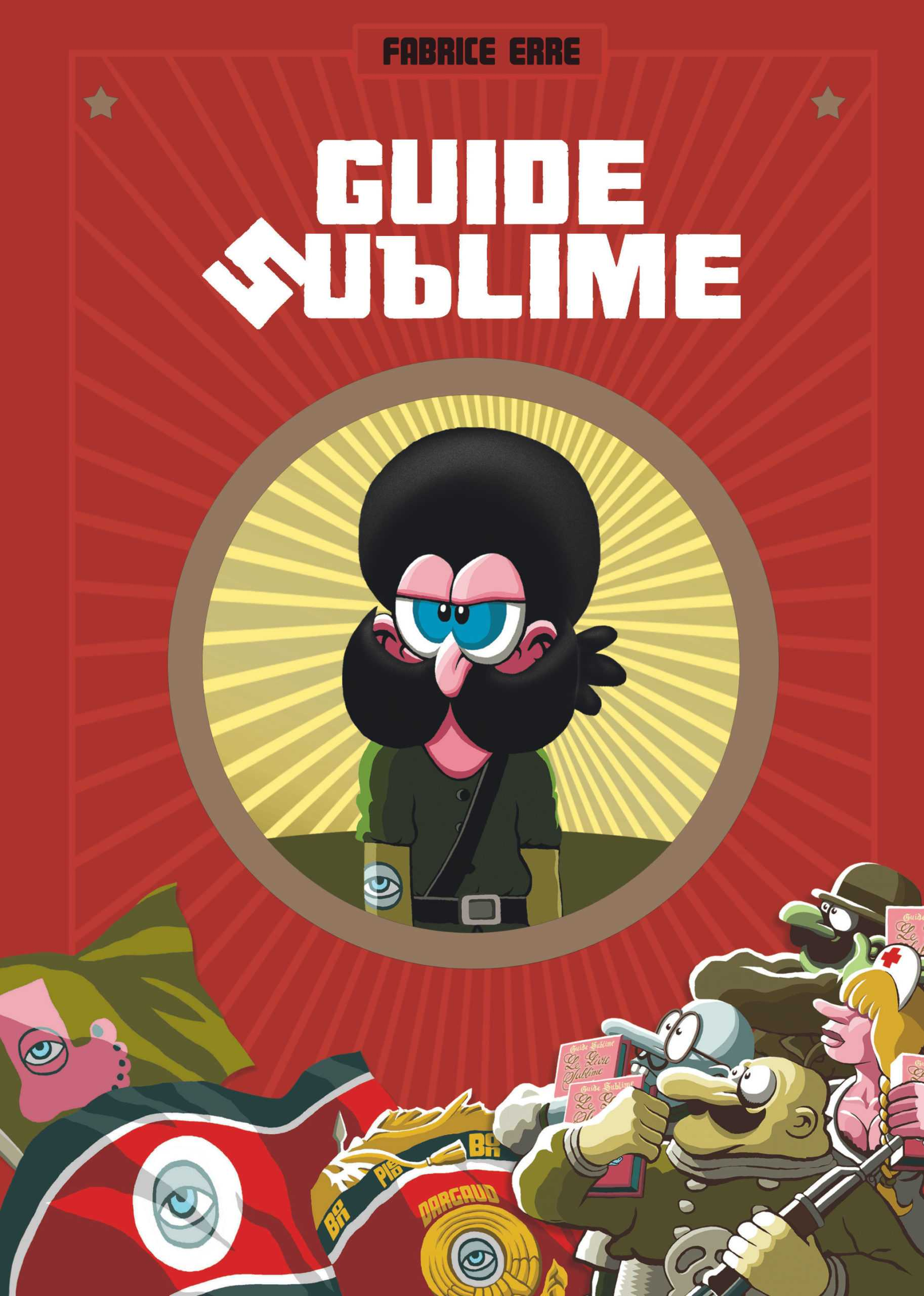 Guide Sublime, Fabrice Erre et le côté noir de la farce