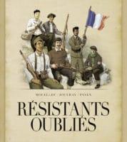 Résistants oubliés, pour défendre leur pays, la France