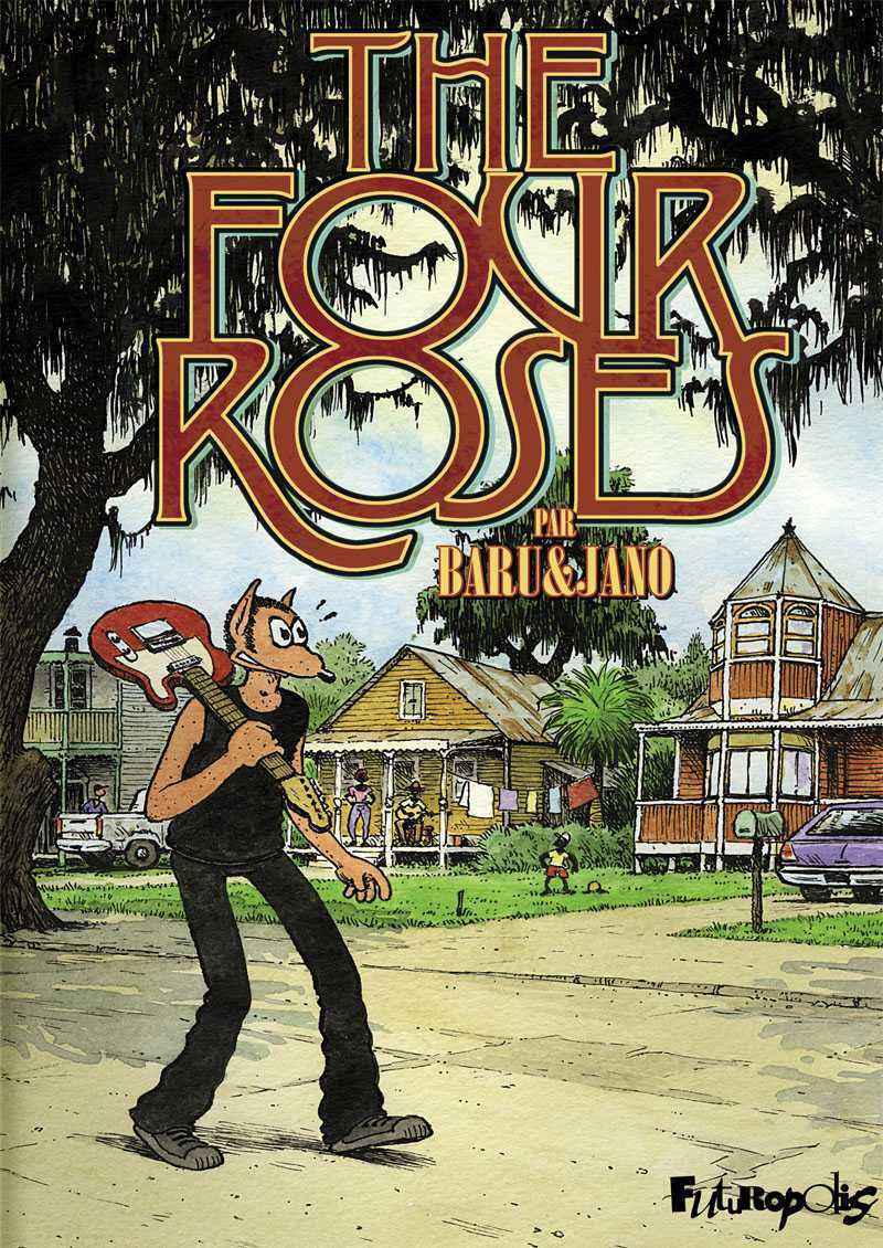The Four Roses, rock for ever avec Baru et Jano