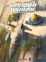 Mission Osirak, et si Saddam avait eu la bombe ?