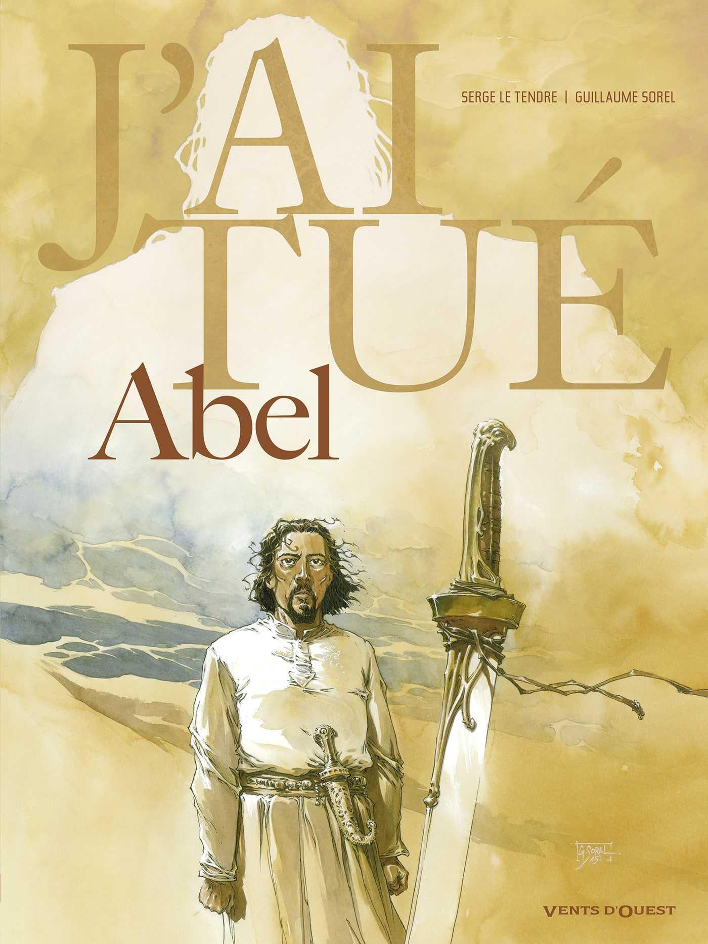 J'ai tué Abel, l'œil n'était pas dans la tombe