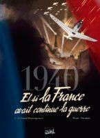 1940 : Et si la France avait continué la guerre ?