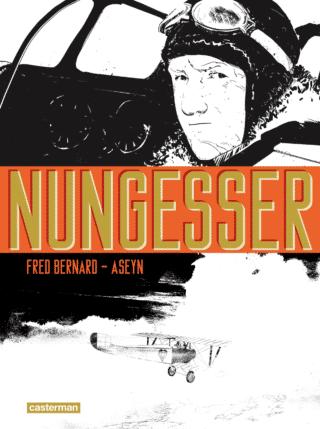 Nungesser: il a fait de sa vie une légende