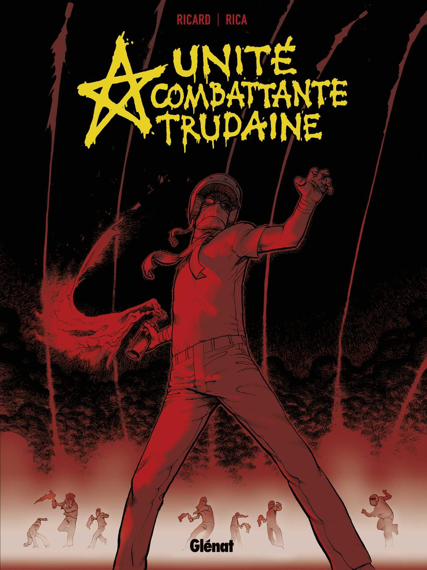 Unité combattante Trudaine, les années noires du terrorisme à la française