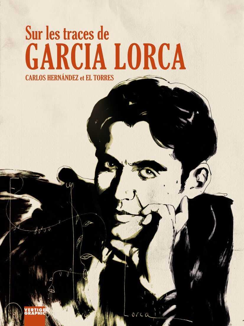Sur les traces de Garcia Lorca que sa mort tragique a sanctifié