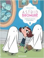 Astrid Bromure T2, chasse aux fantômes