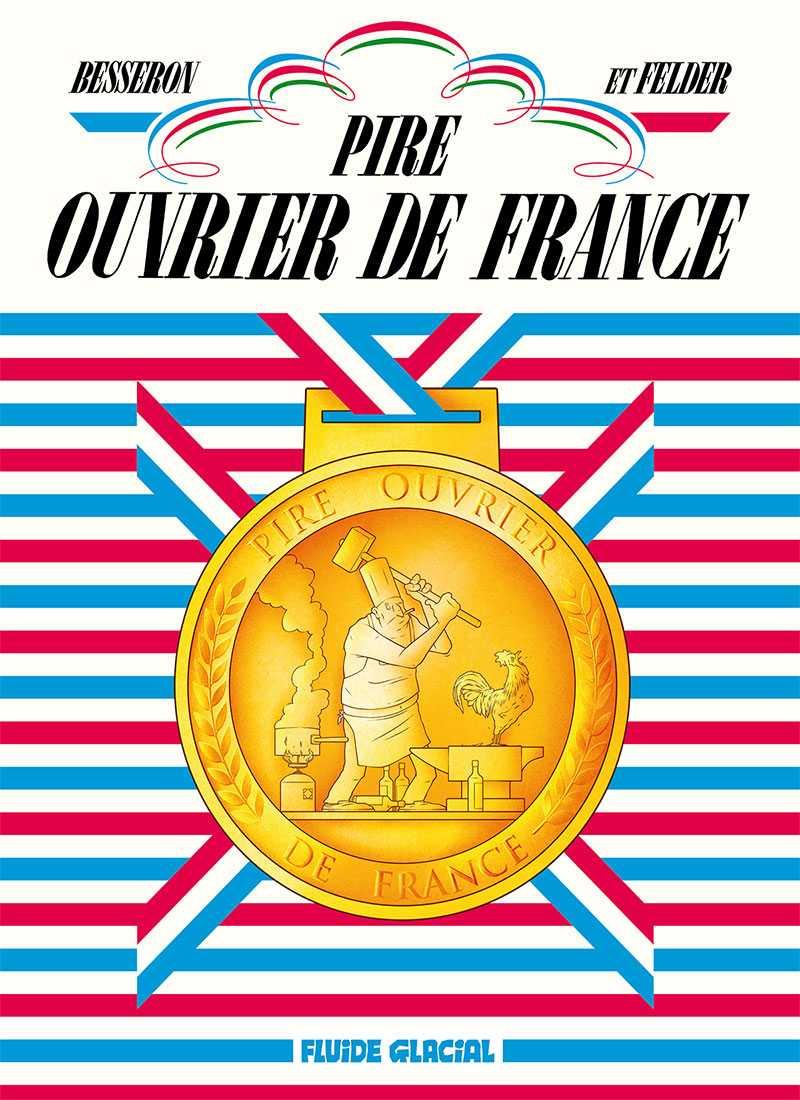 Pire ouvrier de France, attention ils sont parmi nous