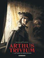 Arthus Trivium, Nostradamus et ses anges