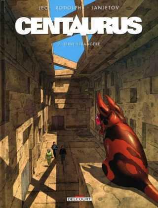 Centaurus, Leo et Rodolphe confirment leur univers dans le tome 2