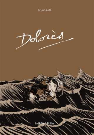 Dolorès, le destin d'une fillette oubliée de l'Histoire