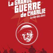 La Grande Guerre de Charlie T10, la fin de l'aventure après la campagne de Russie