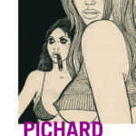 Pichard, de Paulette à Blanche Épiphanie, à la galerie Huberty Breyne à Paris