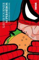 Les supers-héros, leur vie (privée) et l'envers du costume par Xavier Fournier