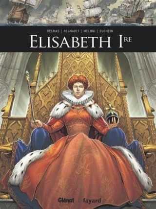 Elisabeth Ire, une dame de fer à la volonté inébranlable