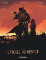 L'Étoile du désert, le retour du western mythique de Desberg et Marini avec Hugues Labiano au dessin