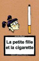 La petite fille et la cigarette, au royaume de l'absurde