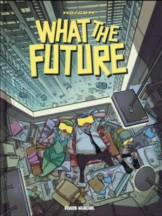 What the future, l'avenir est devant nous