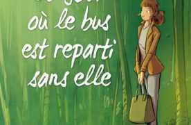 Le Jour où le bus est reparti sans elle, apprendre à revivre