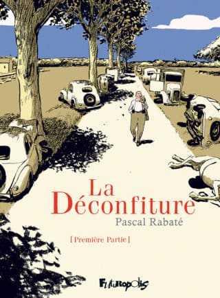 La Déconfiture, Pascal Rabaté sur les routes de l'exode de juin 40