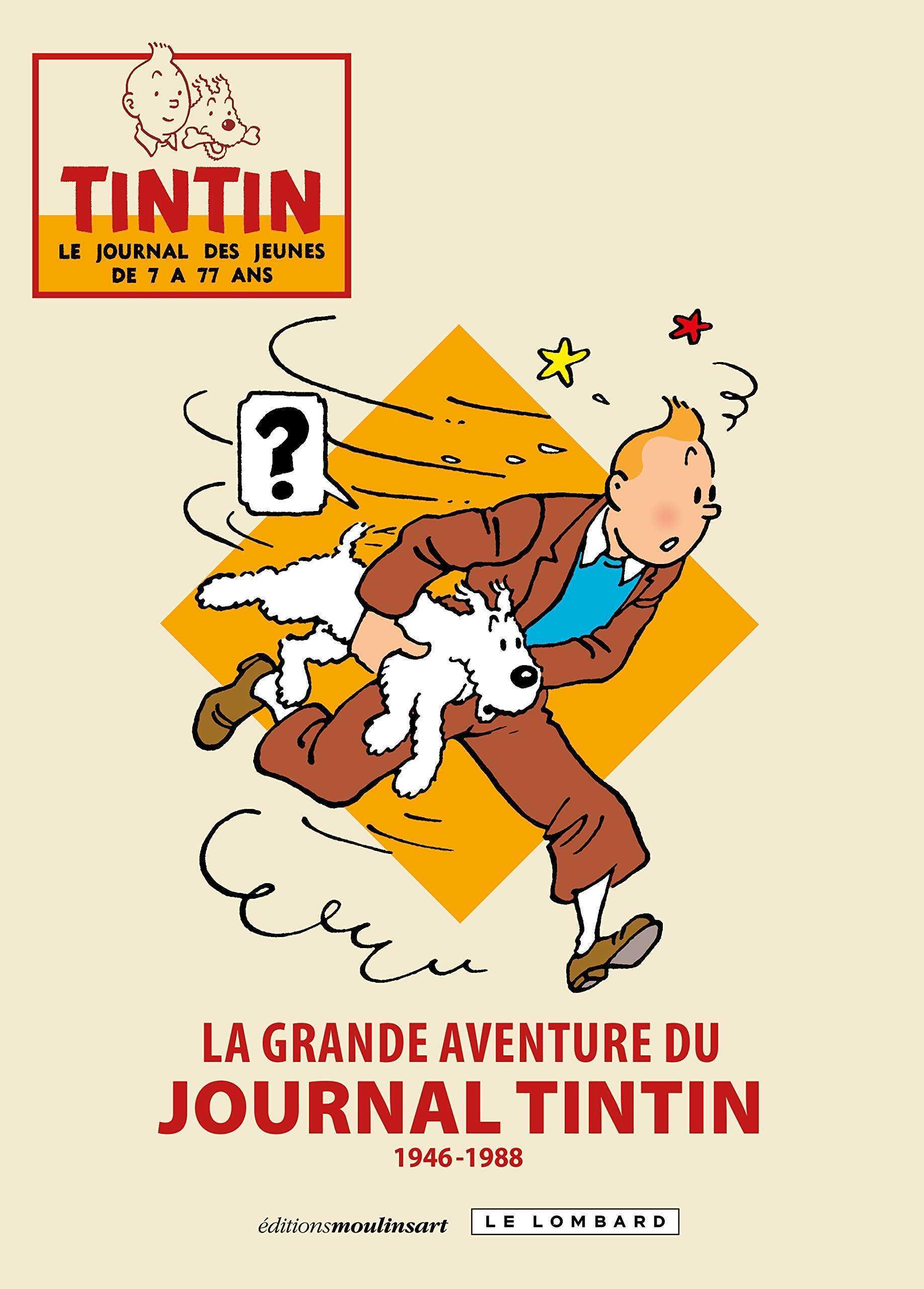 La Grande aventure du journal Tintin, 1946-1988, la Bible d'une aventure unique