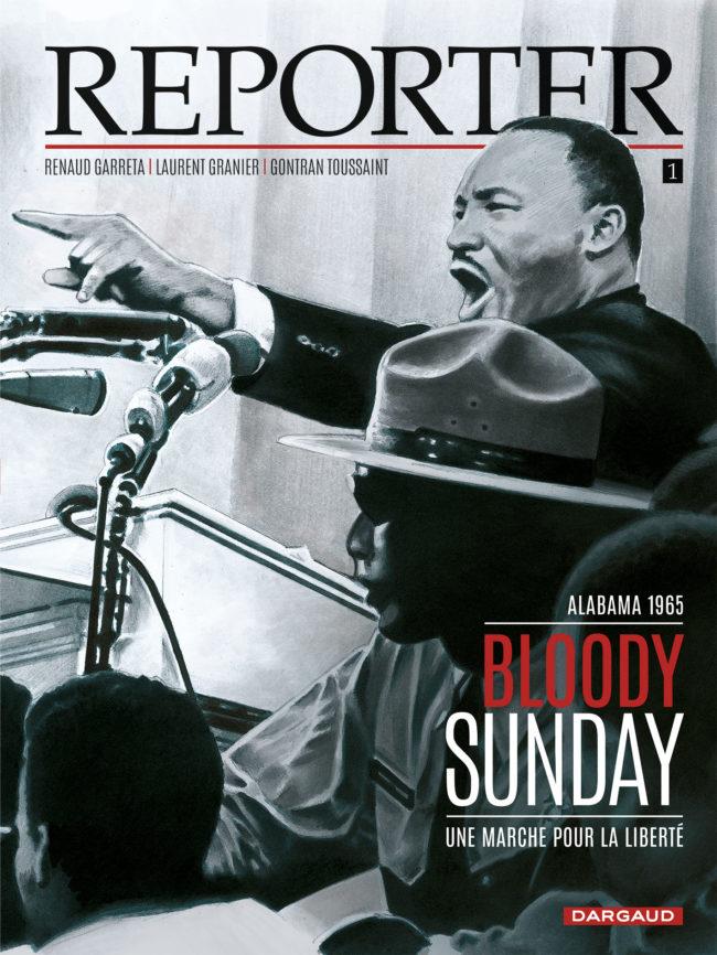 Reporter, bloody sunday, le combat contre la ségrégation aux USA dans les années soixante