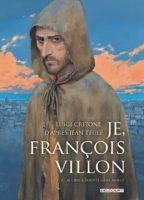 Je, François Villon T3, les derniers pas du poète maudit