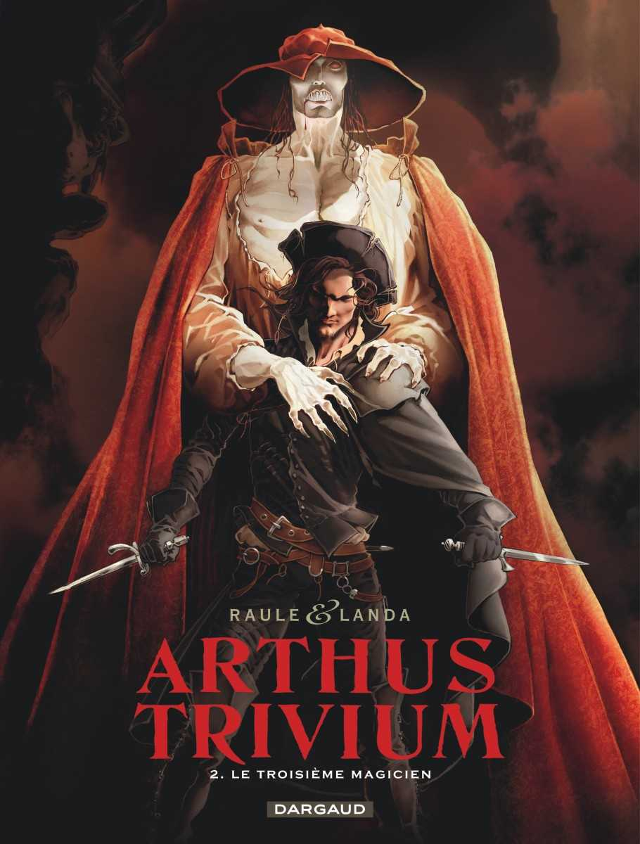 Arthus Trivium T2, l'enfer frappe à la porte de Nostradamus