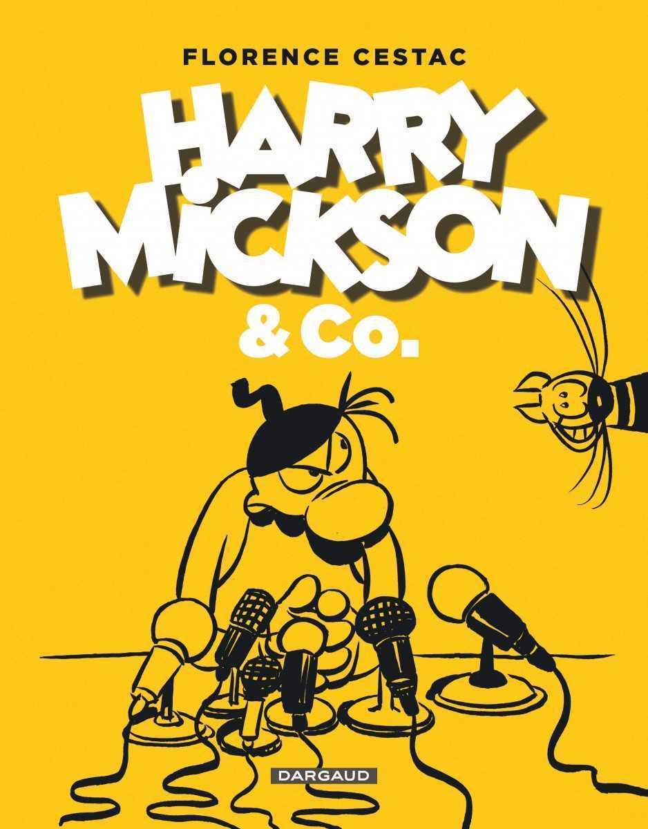Harry Mickson & Co, les débuts des incontournables gros nez de Florence Cestac