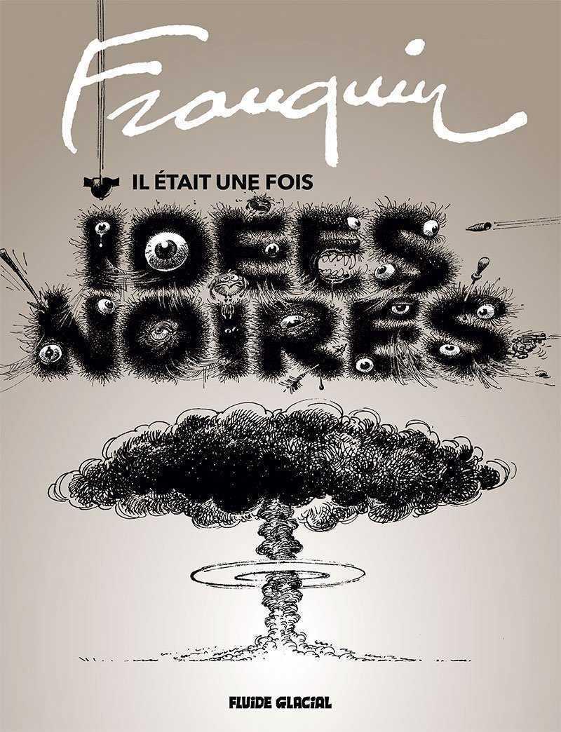 Franquin et ses Idées noires pour un Série en Or de Fluide Glacial