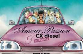 Amour, Passion et CX diesel, l'intégrale qui décoiffe avec Fabcaro, James, Bengrrr et les Gonzales