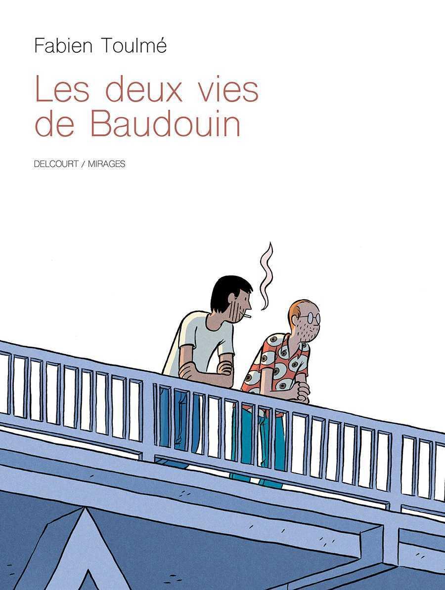 Les Deux vies de Baudoin, vivre avant tout