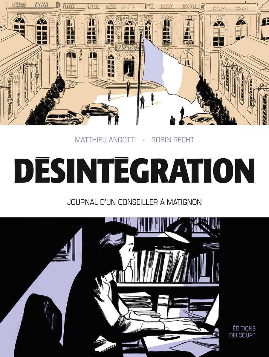 Désintégration, grandeurs et désillusions politiques