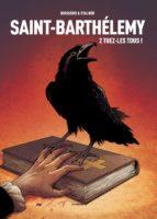 Saint-Barthélemy T2, massacre au nom de dieu