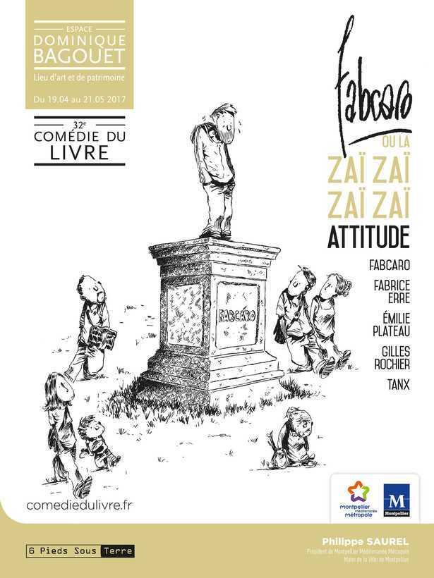Comédie du Livre 2017 à Montpellier, Fabrice Erre évoque la Zaï Zaï Zaï Zaï Attitude, l'expo sur Fabcaro