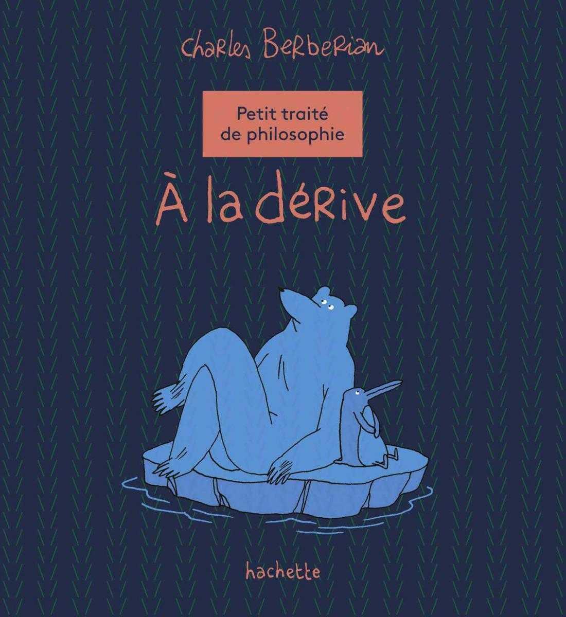 À la Dérive, Berberian décapant philosophe