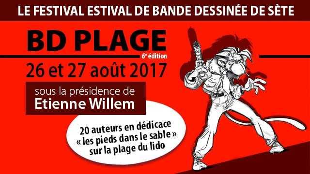 BD Plage 2017, Willem président à Sète les 26 et 27 août avec Chauzy, Terpant, Labiano, Prugne