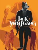 Jack Wolfgang, la nouvelle série avec Desberg et Reculé à Lyon BD Festival